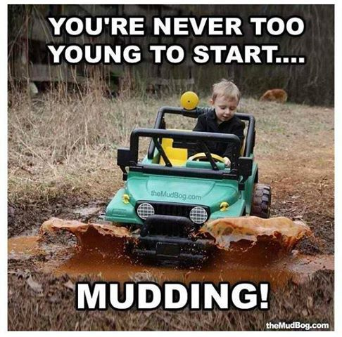 True! Start em early! #trucks #mudding #country #countryboys visit: https://www.facebook.com/truckyeahletsgomuddin