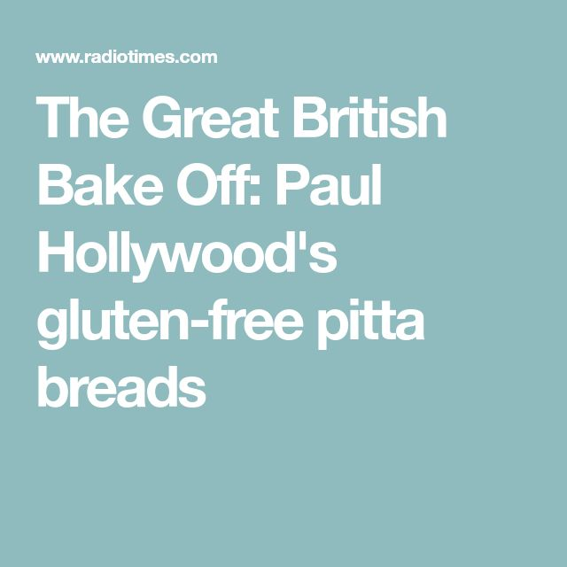 The Great British Bake Off: Paul Hollywood's gluten-free pitta breads