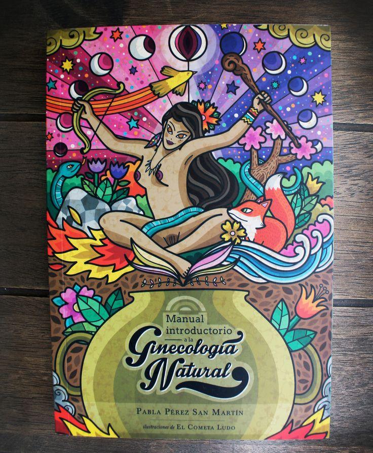 """Esta tercera edición del """"Manual Introductorio a la Ginecología Natural"""" sigue las huellas de las tradiciones perdidas y recoge aquellos conocimientos y prácticas con el fin de compartirlos y devolverles su lugar en nuestros cuerpos."""