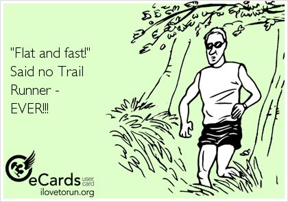 ilovetorun.org | YOU EITHER RAN TODAY OR YOU DIDN'T®  I <3 trail running!!!