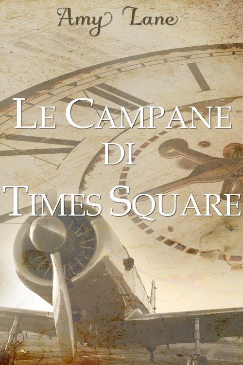 Titolo:  Le campane di Times Square Titolo originale:  The Bells of Times Square Autrice:  Amy Lane Traduttrice:  Raffaella Arnaldi ...