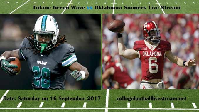 Tulane Green Wave vs Oklahoma Sooners Live Stream Teams: Wave vs Sooners Time: 6.00 PM ET Week-3 Date: Saturday on 16 September 2017 Location: Memorial Stadium, Norman, OK TV: ESPN NETWORK Tulane Green Wave vs Oklahoma Sooners Live Stream Watch College Football Live Streaming Online The Tulane...