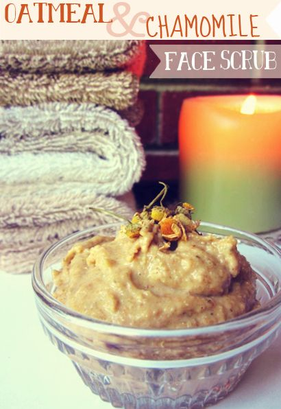 DIY: Sweet Oatmeal & Chamomile Face Scrub- cleans out pores, diminishes breakouts, and gives skin a radiant glow