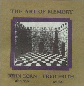 John Zorn / Fred Frith - The Art Of Memory