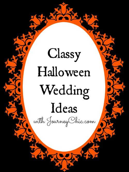 5 ideas for a classy Halloween wedding. #weddings #halloween http://journeychic.com/2009/10/14/how-to-have-a-classy-halloween-wedding/