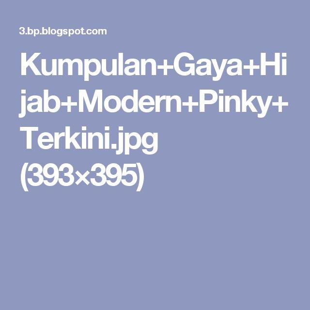 Kumpulan+Gaya+Hijab+Modern+Pinky+Terkini.jpg (393×395)
