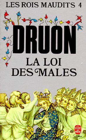 Maurice Druon - Les rois maudits - Tome 4 - La loi des mâles