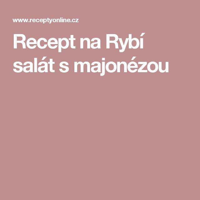 Recept na Rybí salát s majonézou