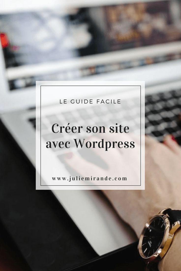 Comment créer son site internet avec WordPress : le guide complet et facile #wordpress  #blogging  #siteinternet