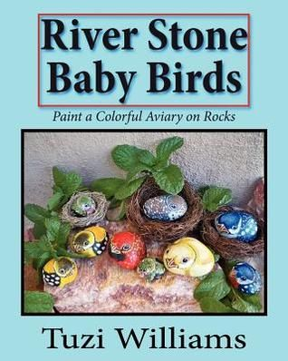 DOWNLOAD PDF] River Stone Baby Birds: Paint a Colorful Aviary on