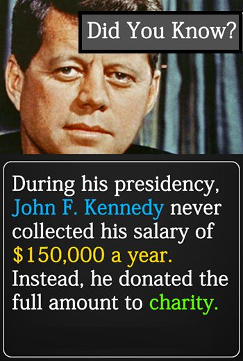 Robert F. Kennedy didn't accept his Attorney General pay either...he also donated it all to charity. And now Donald Trump is doing the same!
