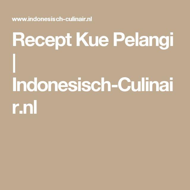 Recept Kue Pelangi | Indonesisch-Culinair.nl