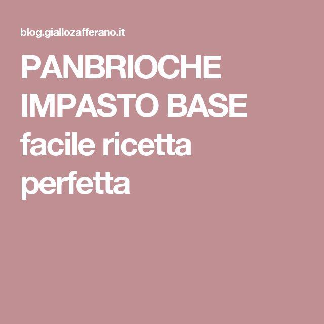 PANBRIOCHE IMPASTO BASE facile ricetta perfetta