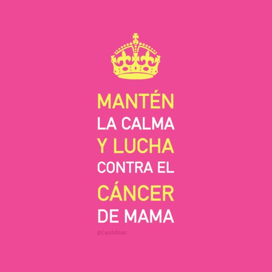 Mantén la calma y lucha contra el Cáncer de mama.  @Candidman   #Frases Candidman Cáncer de mama Motivación @candidman