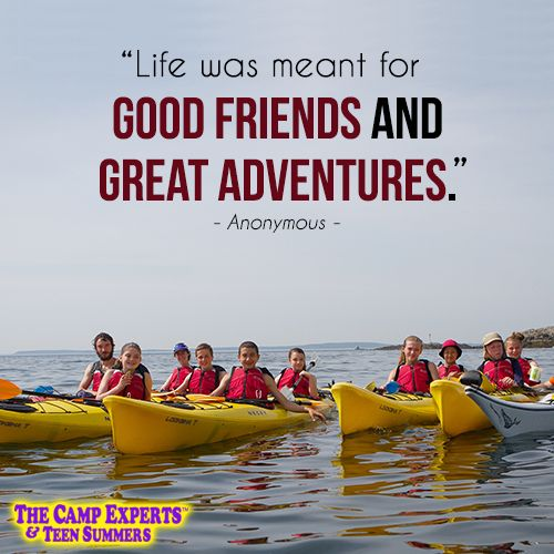 Quote about making friends, going to summer camp and having great adventures