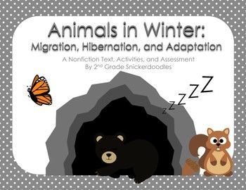 Animals in Winter: Migration, Hibernation, and Adaptation: A Nonfiction Text, Activities, and Assessment by 2nd Grade Snickerdoodles $