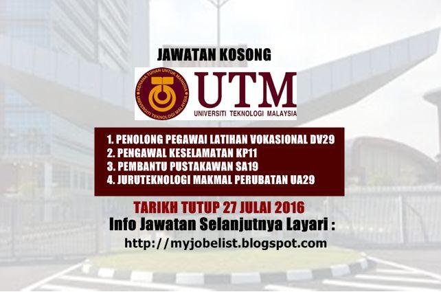 Jawatan Kosong di Universiti Teknologi Malaysia (UTM) - 27 Julai 2016  Jawatan kosong kerajaan terkini di Universiti Teknologi Malaysia (UTM) Julai 2016. Permohonan adalah dipelawa daripada warganegara Malaysia yang berkelayakan untuk mengisi kekosongan jawatan kosong di Universiti Teknologi Malaysia (UTM) sebagai :1. PENOLONG PEGAWAI LATIHAN VOKASIONAL DV292. PENGAWAL KESELAMATAN KP113. PEMBANTU PUSTAKAWAN SA194. JURUTEKNOLOGI MAKMAL PERUBATAN UA29 Tarikh tutup permohonan 27 Julai 2016…
