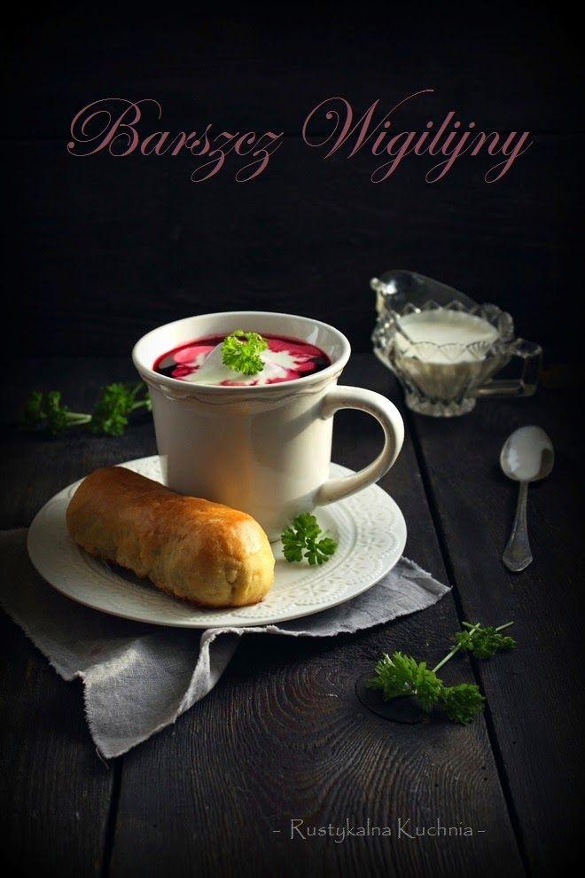 rustykalna kuchnia - cooking at home: Barszcz Wigilijny