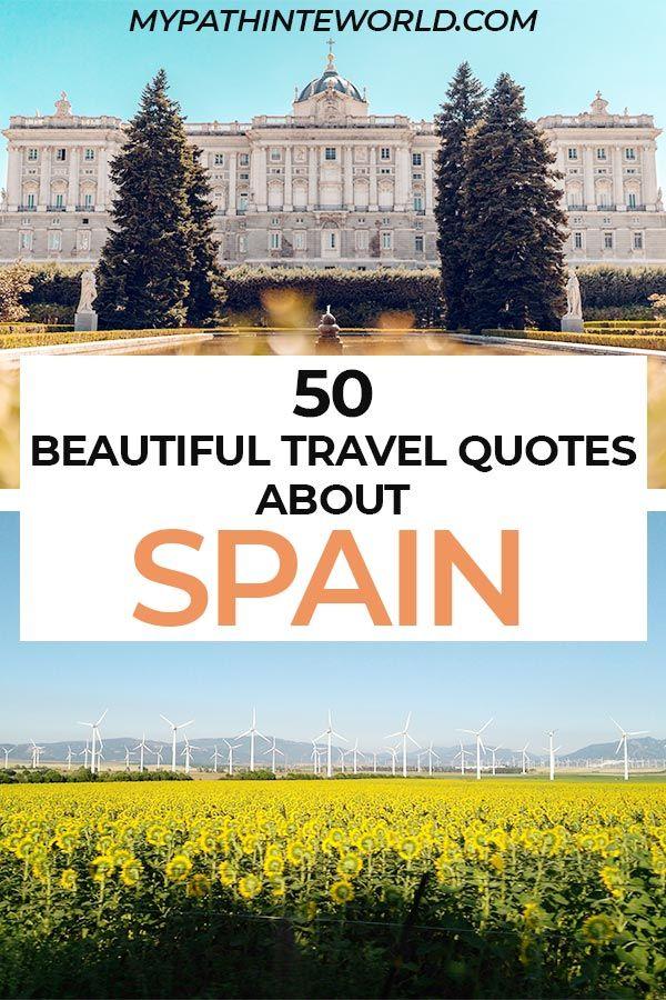 50 Beautiful Wanderlust Fueling Spain Travel Quotes In 2020 Spain Travel Guide Spain Travel Europe Travel