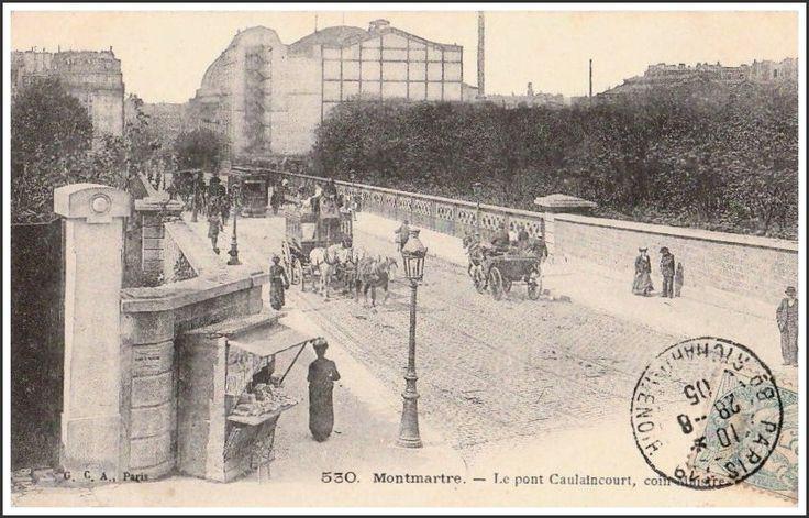 LE PONT CAULAINCOURT EN 1905 Enjambant le cimetière Montmartre et conduisant à la rue Caulaincourt, il fut construit par les Etablissements Cail, de 1887 à 1888.