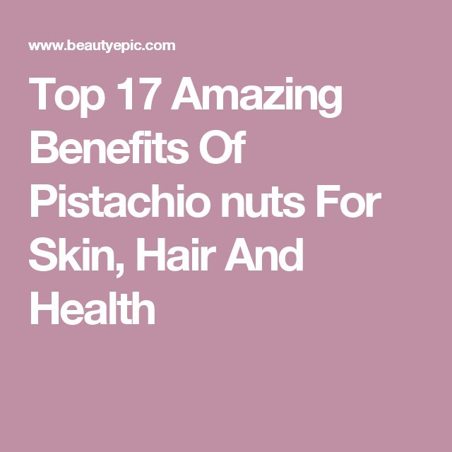 Top 17 Amazing Benefits Of Pistachio nuts For Skin, Hair And Health