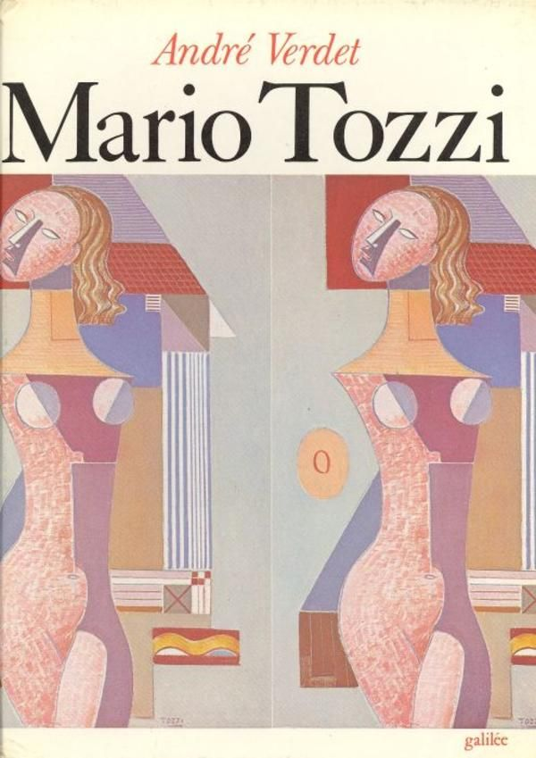 Verdet André, Les enchantements de Mario Tozzi. Paris,  Editions Galilée  (Ecritures/Figures),  1978. Dedica e firma autografe dell'Artista, datata Parigi, 2-1-1979
