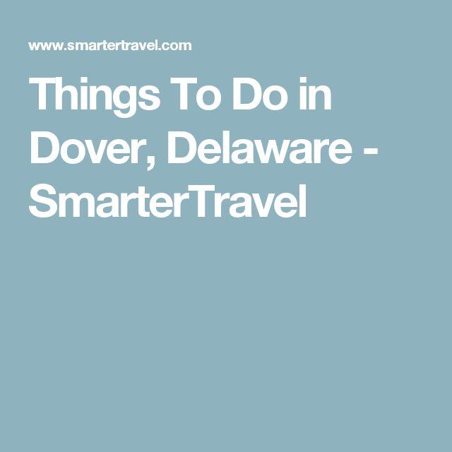 Things To Do in Dover, Delaware - SmarterTravel