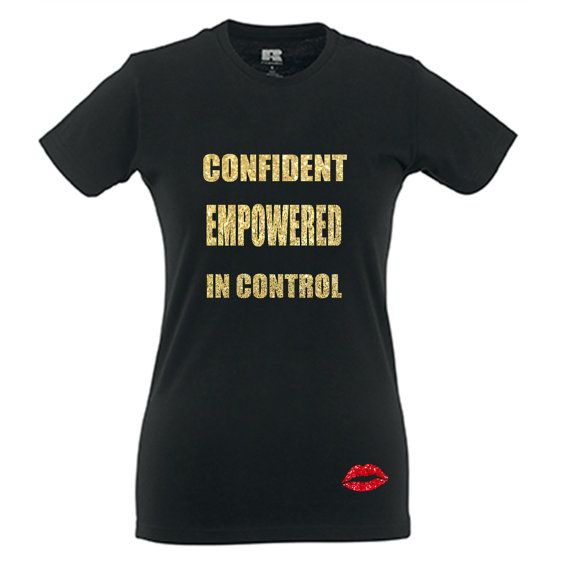 Confident Empowered In Control Slim Fit Ladies by ChariteeDesigns