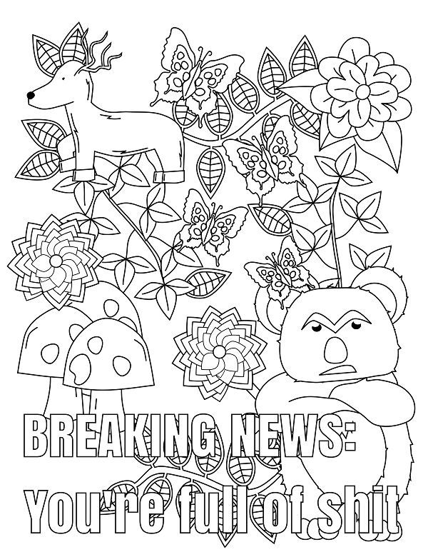 Breaking New You're Full of Shit - 14 FREE Printable Swear Word Coloring Pages at Swearstressaway.com - This swear word coloring page comes from the book Screw you As*hole available on Amazon. Swear Stress Away has many coloring books for grown-ups and adults that contain plenty of colorful language. Also You can get free printable swear word coloring pages when you sign up at swearstressaway.com #art #coloringbooks