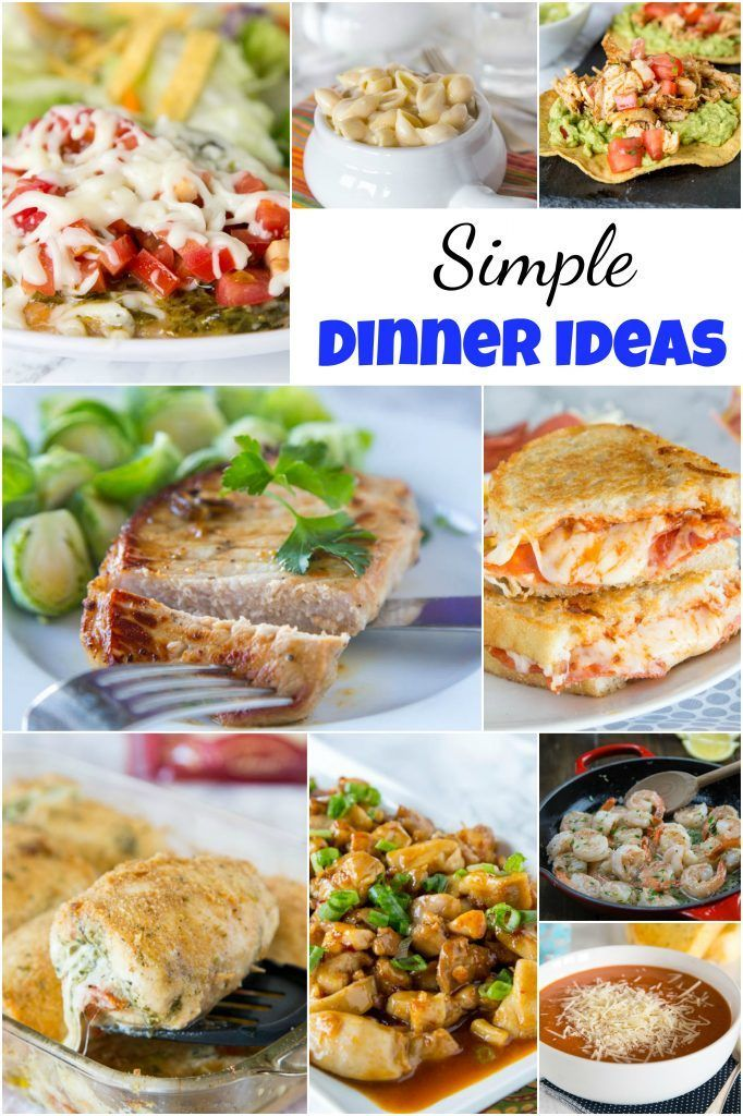 Simple Dinner Ideas Collage Quick And Easy Dinner Recipe Ideas