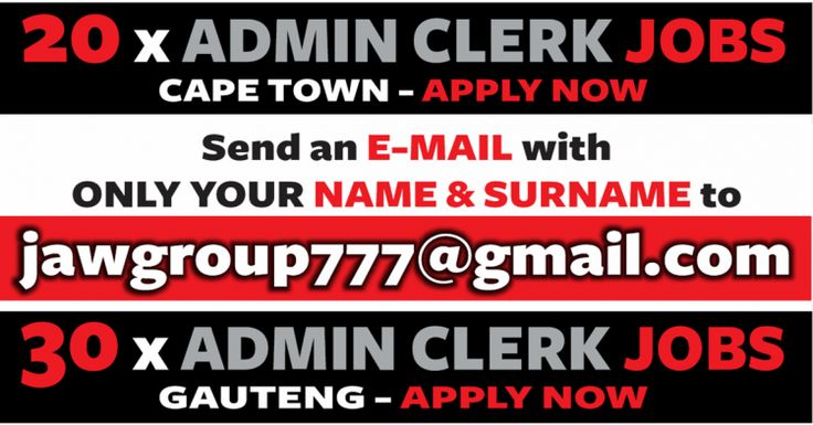 ADMIN JOBS - Gauteng / Cape Town LOOKING for a ADMIN JOB in CAPE TOWN or GAUTENG? E-MAIL your NAME & SURNAME to jawgroup777@gmail.com to receive all the LATEST ADMIN CLERK JOBS INSTANTLY