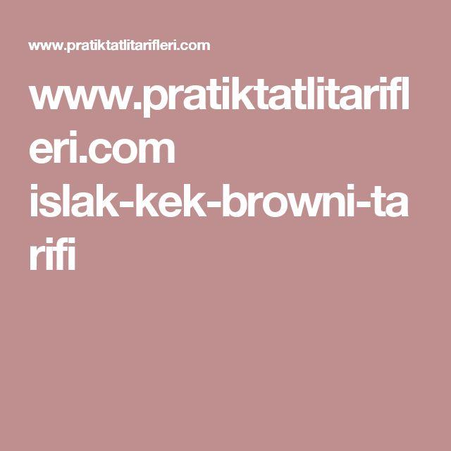 www.pratiktatlitarifleri.com islak-kek-browni-tarifi