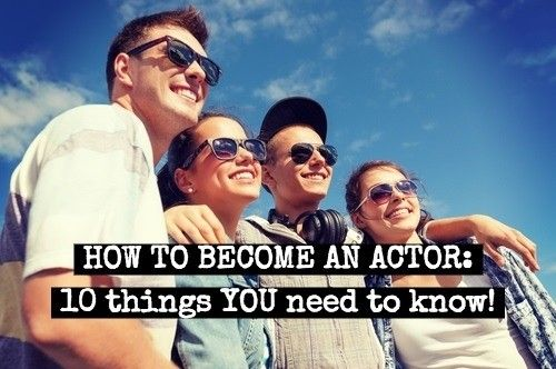 how to become an actor and This is a series that will tell you what you need to do and know to become a great actor.