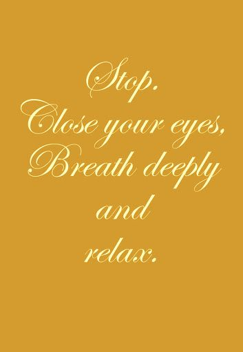 I wish....stop...close my eyes...breathe deeply...and relax <3