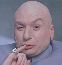 Google Image Result for http://upload.wikimedia.org/wikipedia/en/thumb/1/16/Drevil_million_dollars.jpg/200px-Drevil_million_dollars.jpg