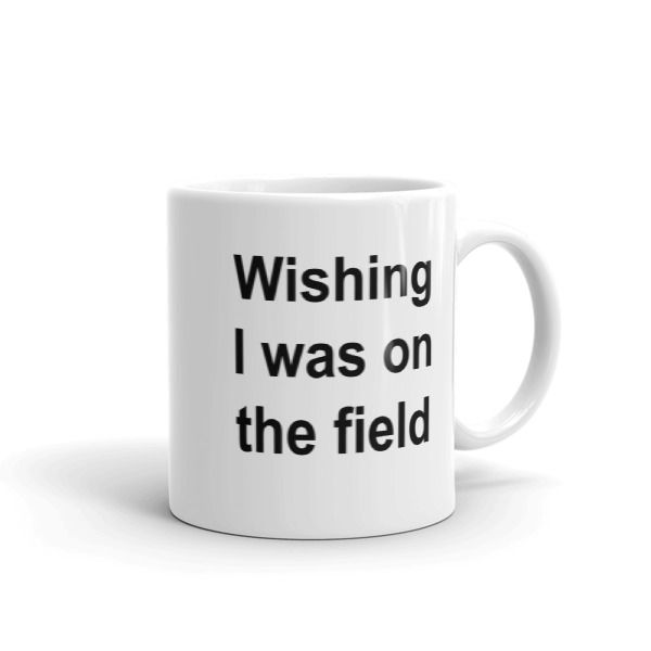 Wishing I was on the field Mug //FREE Shipping //     #hoodiesquotes