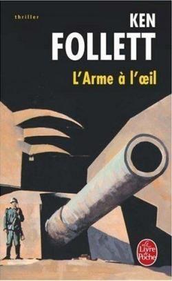 L'Arme à l'oeil par Ken Follett