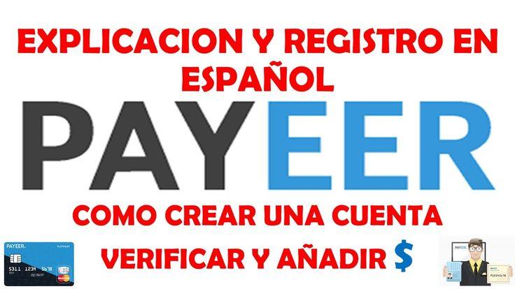 PAYEER- PAYEER.COM EXPLICACION,REGISTRO,AÑADIR $,VERIFICAR  https://paye...