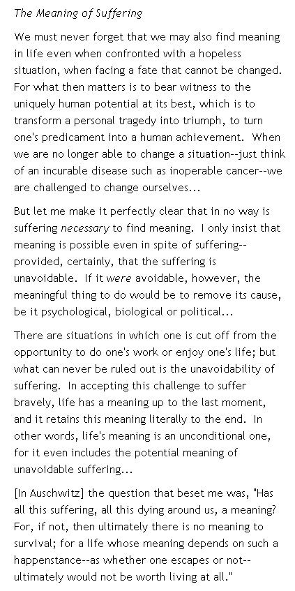 """the meaning of suffering in mans search for meaning a book by viktor frankl Viktor frankl quotes on the meaning of life, love, and suffering """"love is the viktor frankl quotes on the meaning work 'man's search for meaning."""