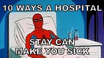 10 WAYS a HOSPITAL STAY can MAKE you SICKER