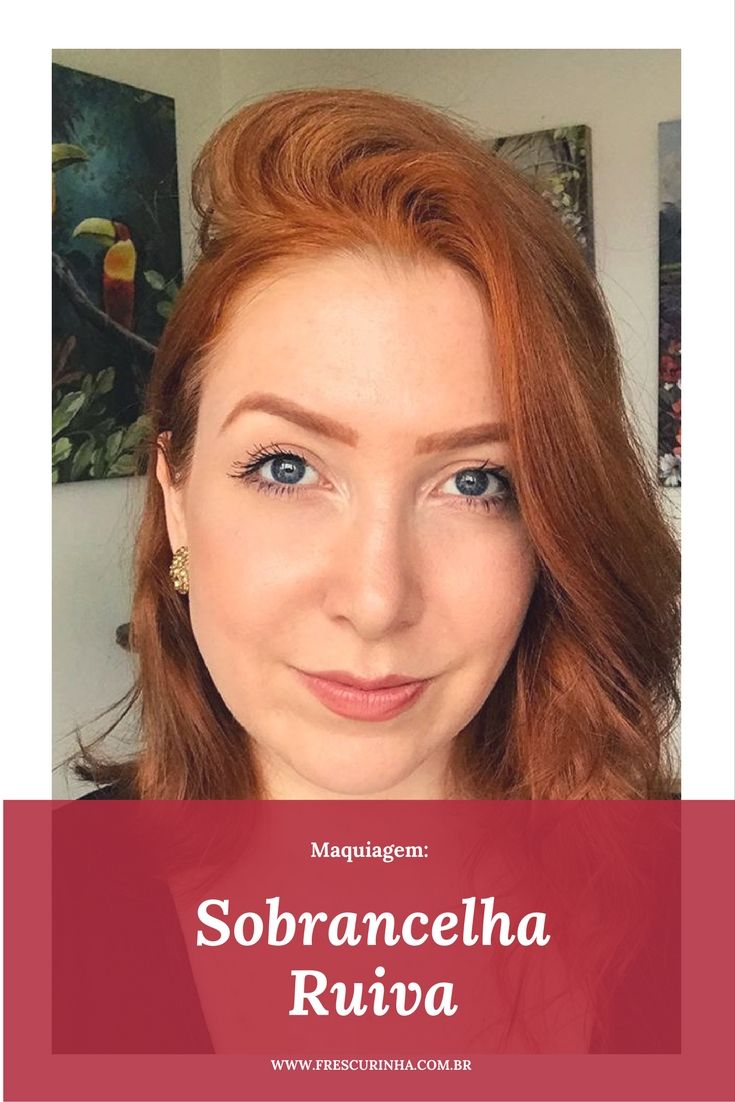 Dica:Maquiagem para sobrancelhas ruivas (com blush ou sombra) parte da Semana Acobreada realizada pela Gleici Duarte no grupo Amor Acobreado no Facebook.