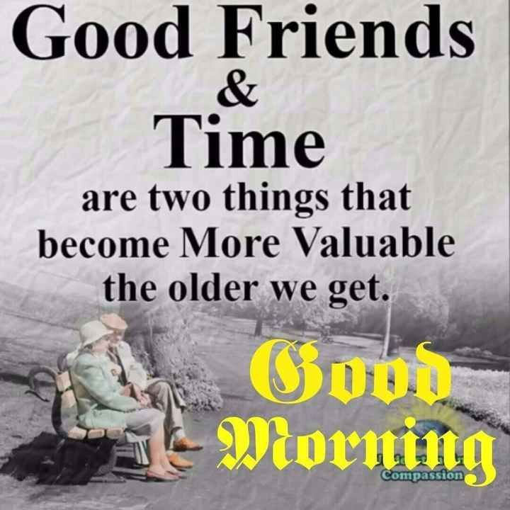 Good Friends Time Are Two Things That Become