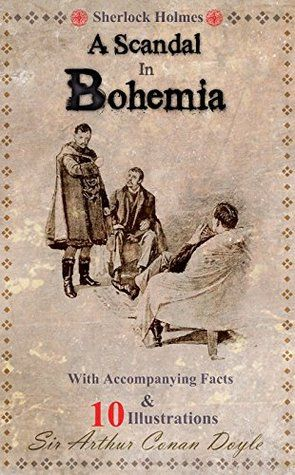 Sherlock Holmes in A Scandal in Bohemia: With Accompanying Facts ...