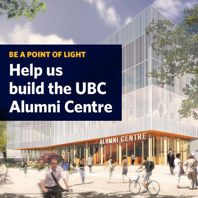 At the heart of campus. Built by alumni, for alumni. A brand new hub for UBC alumni worldwide. It's YOUR alumni centre. Help build it.