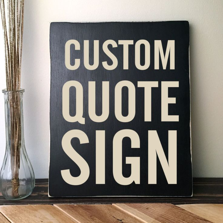 custom quote sign your own quote saying or message hand painted 11 inch plank sizes up to 24 - Custom Signs For Home Decor