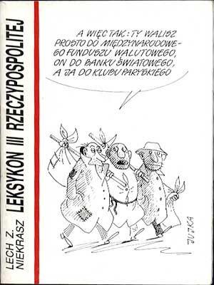 Leksykon III Rzeczypospolitej, Lech Z. Niekrasz, brak wydawcy, 1983, http://www.antykwariat.nepo.pl/leksykon-iii-rzeczypospolitej-lech-z-niekrasz-p-898.html
