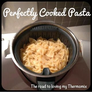 The road to loving my Thermomix: Cooking pasta perfectly