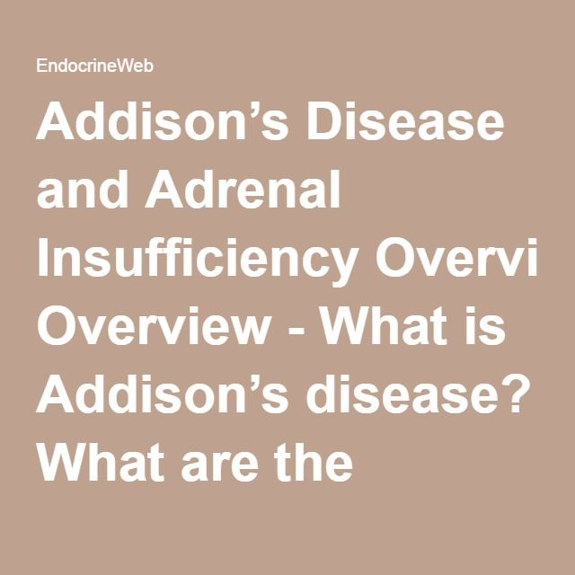17 best ideas about addison s disease symptoms addison s disease and adrenal insufficiency overview what is addison s disease what are the symptoms