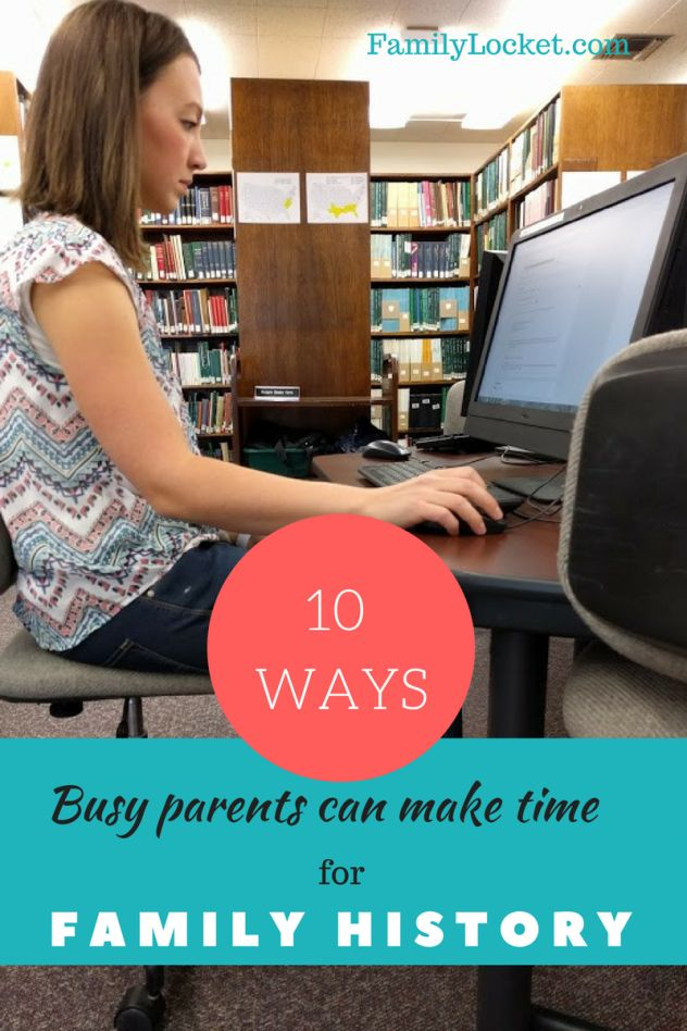 10 Ways Busy Parents Can Make Time for Family History – Family Locket