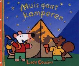 Muis gaat kamperen - Lucy Cousins